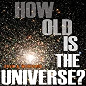 How Old Is the Universe? | [David A. Weintraub]