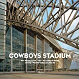 Cowboys Stadium: Architecture, Art, Entertainment in the Twenty-First Century