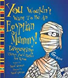You Wouldn't Want to Be an Egyptian Mummy! (0531145972) by Stewart, David