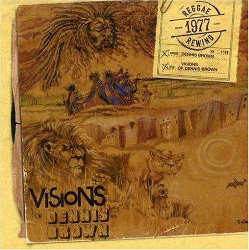 Dennis Brown - Visions Of Dennis Brown - Zortam Music