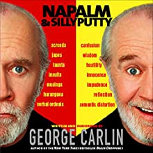 Napalm and Silly Putty Audiobook by George Carlin Narrated by George Carlin