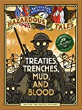 img - for Nathan Hale's Hazardous Tales: Treaties, Trenches, Mud, and Blood (A World War I Tale) book / textbook / text book