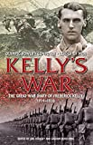 img - for The Kelly's War: The Great War Diary of Frederick Kelly 1914-1916 book / textbook / text book