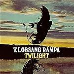 Twilight | T. Lobsang Rampa