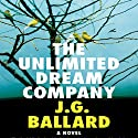 The Unlimited Dream Company Audiobook by J. G. Ballard Narrated by Dylan Lynch