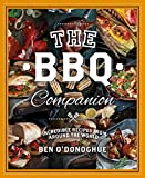 Ben O'Donoghue The BBQ Companion: Incredible Recipes from Around the World