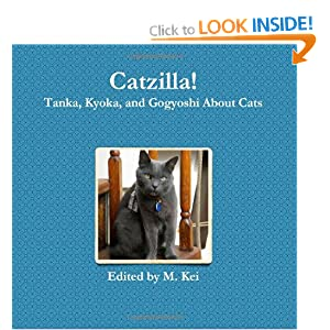 Catzilla : Tanka, Kyoka, and Gogyoshi about Cats – by M.Kei