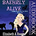Baehrly Alive: Goldie Locke and the Were Bears, Book 3 Audiobook by Elizabeth A. Reeves Narrated by Michele Carpenter
