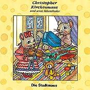 Die Stadtmaus (Christopher Kirchenmaus und seine Mäuselieder 9)   Gertrud Schmalenbach