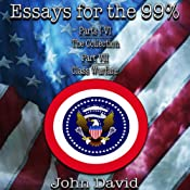 Essays for the 99%: The Collection - Class Warfare, Volume 4 | [John David]