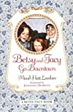 Betsy and Tacy Go Downtown (Harper Trophy Book) (0064400980) by Lovelace, Maud Hart