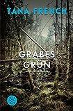 Grabesgrün: Kriminalroman (Der erste Fall) von Tana French