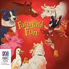 Farmyard Fun Audiobook by Hans Christian Anderson, Margaret Wild, Henry Salter, June Factor, Pamela Allen, Lisa Shanahan Narrated by Ron Haddrick, Leah Vandenburg, Heather Steen, Terry Bader, Andrew McFarlane
