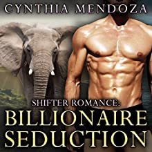 Billionaire Seduction: The Elephant Prince, Part 1 Audiobook by Cynthia Mendoza Narrated by Aster Breck