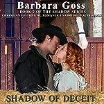 Shadow of Deceit: Shadow Series, Book 2 | Barbara Goss
