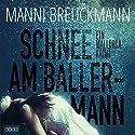 Schnee am Ballermann: Ein Mallorca-Krimi Hörbuch von Manni Breuckmann Gesprochen von: Manni Breuckmann