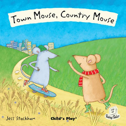 Town Mouse, Country Mouse (Flip-Up Fairy Tales)