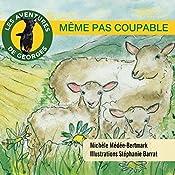Même pas coupable (Les aventures de Georges) | Michèle Médée-Bertmark