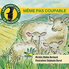 Même pas coupable (Les aventures de Georges) | Livre audio Auteur(s) : Michèle Médée-Bertmark Narrateur(s) : Michèle Médée-Bertmark