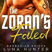 The Zoran's Fated: Barbarian Brides series, Book 4   [Luna Hunter]