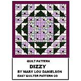 Quilt pattern - Dizzy ~ Mary Lou Danielson