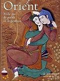 echange, troc Collectif - Orient- Mille ans de poésie et de peinture
