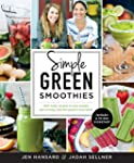 Simple Green Smoothies: 100+ Quick &...