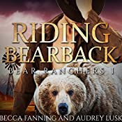 Riding Bearback: Bear Ranchers, Book 1 | Becca Fanning