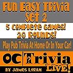 Fun Easy Trivia Set 2: An OC Trivia LIVE! Game Book   James Loram