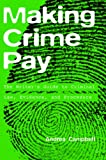 Making Crime Pay: The Writer's Guide to Criminal Law, Evidence, and Procedure