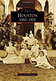 img - for Houston:: 1860-1900 (Images of America) book / textbook / text book