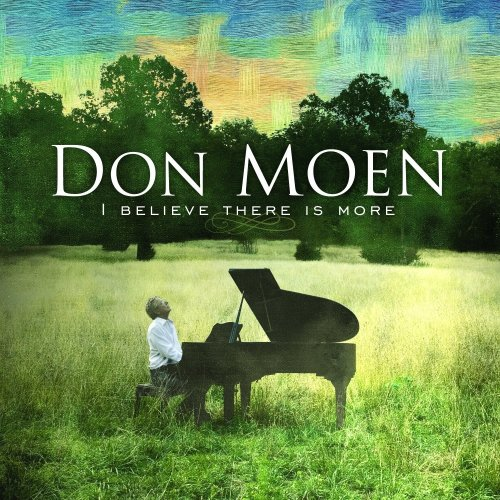 Don Moen - I Believe There is More - Zortam Music
