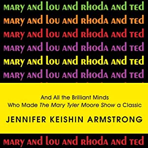Mary and Lou and Rhoda and Ted Audiobook