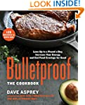 Bulletproof: The Cookbook: Lose Up to...
