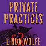 Private Practices: A Novel | Linda Wolfe