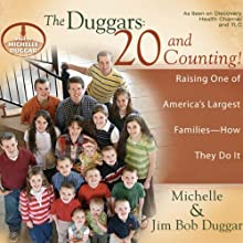The Duggars: 20 and Counting!: Raising One of America's Largest Families - How They Do It (       UNABRIDGED) by Michelle Duggar, Jim Bob Duggar Narrated by Michelle Duggar