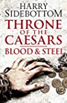 Blood and Steel (Throne of the Caesar...