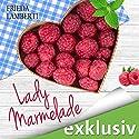 Lady Marmelade: Eine süß-saure Liebesgeschichte (Lady Marmelade 1) Hörbuch von Frieda Lamberti Gesprochen von: Marina Zimmermann