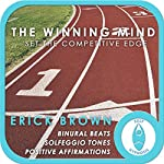 The Winning Mind: Set the Competitive Edge: Self-Hypnois & Meditation | Erick Brown
