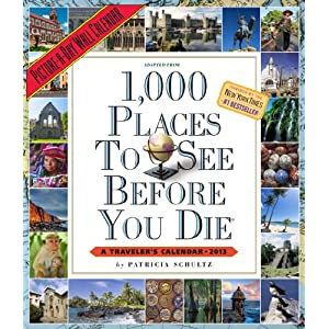 1, 000 Places to See Before You Die 2013 Wall Calendar (Picture-A-Day Wall Calendars)
