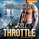 Full Throttle: Black Knights Inc., Book 7 Audiobook by Julie Ann Walker Narrated by Angela Dawe