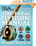 The Total Fly Fishing Manual: 307 Ess...