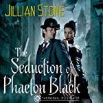 The Seduction of Phaeton Black (       UNABRIDGED) by Jillian Stone Narrated by Joel Richards