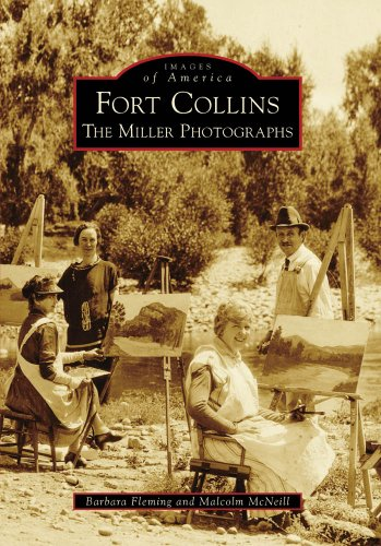 Fort Collins: The Miller Photographs (Images of America) (Images of America (Arcadia Publishing))