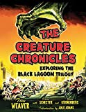 img - for The Creature Chronicles: Exploring the Black Lagoon Trilogy book / textbook / text book