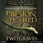 Two Graves (       UNABRIDGED) by Douglas Preston, Lincoln Child Narrated by Rene Auberjonois