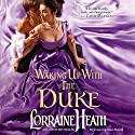 Waking up with the Duke: London's Greatest Lovers, Book 3 Audiobook by Lorraine Heath Narrated by Anne Flosnik