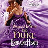 Waking up with the Duke: London's Greatest Lovers, Book 3 (       UNABRIDGED) by Lorraine Heath Narrated by Anne Flosnik