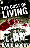 The Cost of Living by David Moody