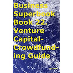 Business Superbook Book 22. Venture Capital-Crowdfunding Guide (English Edition)